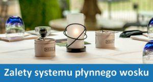 Lampki i świece dekoracyjne na płynny wosk - zalety systemu płynnego wosku